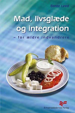 Bog, hæftet Mad, livsglæde og integration af Bente Leed