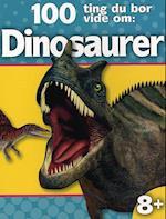 100 ting du bør vide om: dinosaurer af Steve Parker