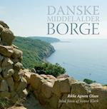 Danske middelalderborge af Rikke Agnete Olsen