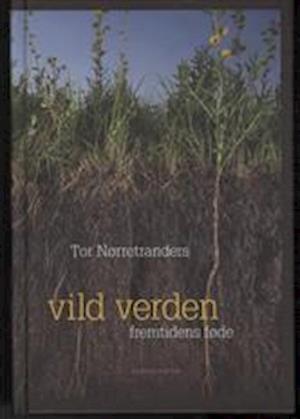 Vild verden af Tor Nørretranders