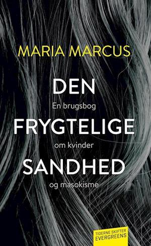 Den frygtelige sandhed af Maria Marcus