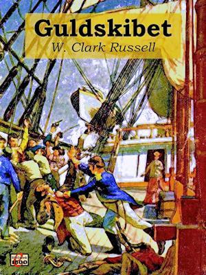 Guldskibet af William Clark Russell