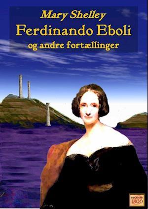 Ferdinando Eboli og andre fortællinger af Mary Shelley