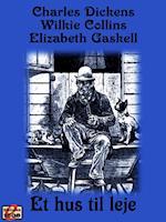 Et hus til leje af Wilkie Collins, Elizabeth Gaskell, Charles Dickens
