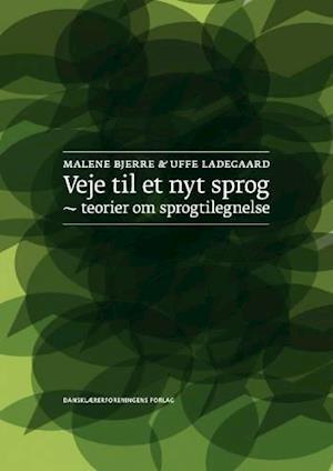 Veje til et nyt sprog af Malene Bjerre
