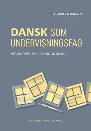 Dansk som undervisningsfag af Jens Jørgen Hansen