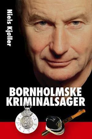 Bornholmske kriminalsager af Niels Kjøller