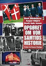 Opgøret om vor samtids historie af Kasper Elbjørn, Bent Blüdnikow