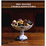 Den danske chokoladehistorie (Nydelsesmidlernes Danmarkshistorie, nr. 3)