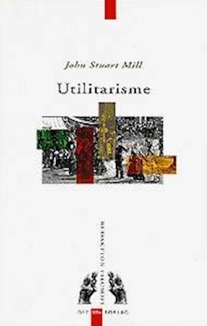 Utilitarisme af John Stuart Mill