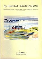 Ny Herrnhut i Nuuk 1733-2003