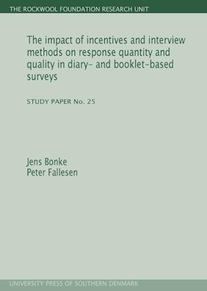 The Impact of Incentives and Interview Methods on Response Quantity and Quality in Diary- And Booklet-Based Surveys af Peter Fallesen, Jens Bonke
