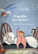 Emilie har hjemve - eller måske har hun en hjemmefe?