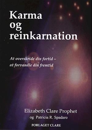 Karma og reinkarnation af Elizabeth Clare Prophet