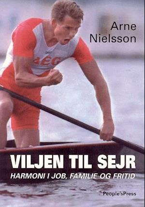 Viljen til sejr af Arne Nielsson