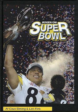 Bog, indbundet Bogen om Super Bowl af Claus Elming, Lars Fink