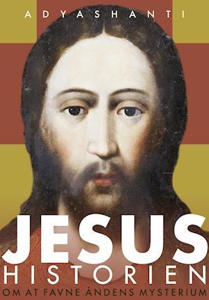 JESUS-HISTORIEN af Adyashanti (Bog) - køb hos SAXO.com