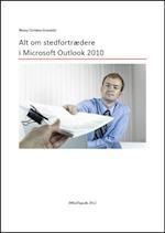Alt om stedfortrædere i Microsoft Outlook 2010 af Benny Christen Grandahl