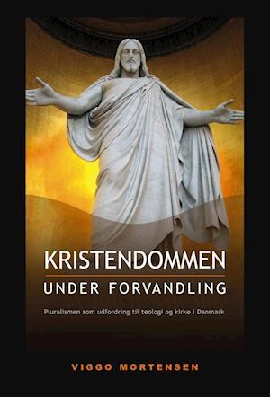 Kristendommen under forvandling af Viggo Mortensen