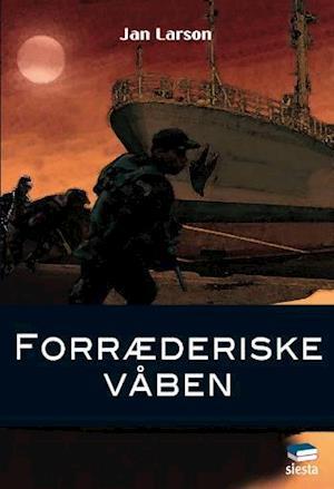Bog, hæftet Forræderiske våben af Jan Larson