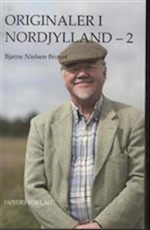 Originaler i Nordjylland af Bjarne Nielsen Brovst