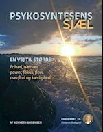 Psykosyntesens Sjæl - en vej til større frihed, nærvær og power