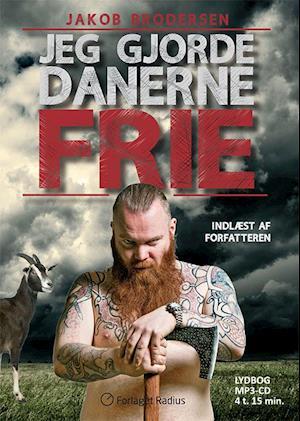 Jeg gjorde danerne frie af Jakob Brodersen