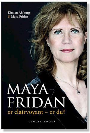 Maya Fridan er clairvoyant - er du? af Kirsten Ahlburg