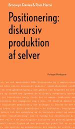 Positionering: diskursiv produktion af selver