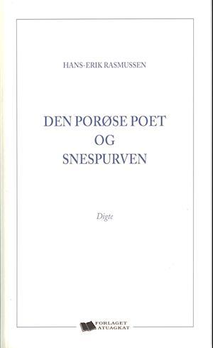 Bog, hæftet Den porøse poet og snespurven af Hans-Erik Rasmussen