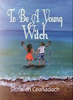 To Be a Young Witch af Siusaidh Ceanardach