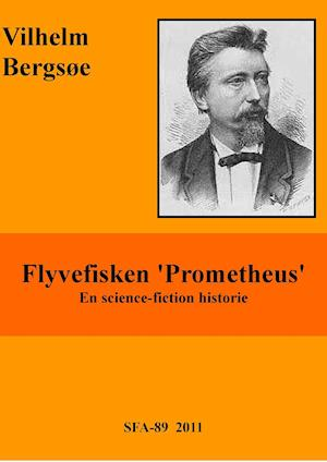 Flyvefisken 'Prometheus' af Vilhelm Bergsøe