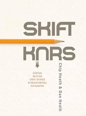 Bog, hæftet Skift kurs af Dan Heath, Chip Heath