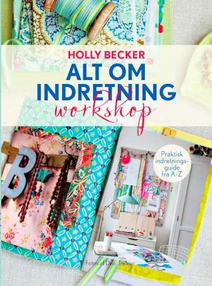 Alt om indretning - workshop af Holly Becker