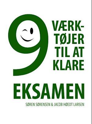 9 værktøjer til at klare eksamen af Jacob Høedt Larsen, Søren Sørensen