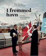 I fremmed havn af Tine Harden, Lone Kühlmann