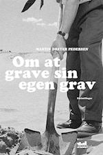 Om at grave sin egen grav