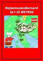 Rejsemusen Bernard ta'r til Østrig af Marian Frederiksen
