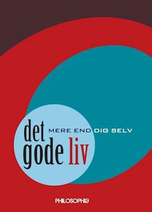 Det gode liv - mere end dig selv af Dominique Bouchet, Johannes Andersen, Jens Christensen