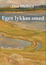 Egen lykkes smed af Ove Madsen