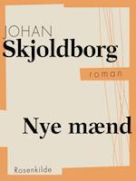 Nye mænd af Johan Skjoldborg