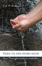 Vejen til din indre kilde af T. Andreas, C