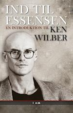 Ind til essensen af Ken Wilber