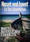 Huset ved havet og andre Tora-krimier af Dorte Hummelshøj Jakobsen