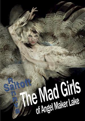 The Mad Girls of Angel Maker Lake af Rannva Saltoft