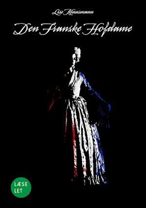 Bog, hæftet Den franske hofdame af Lise Muusmann