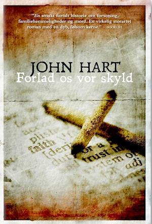 Forlad os vor skyld af John Hart