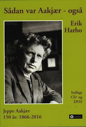 Bog & CD Sådan var Aakjær - også af Erik Harbo