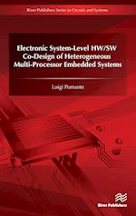Electronic System-Level HW/SW Co-Design of Heterogeneous Multi-Processor Embedded Systems (River Publishers Series in Circuits and Systems)