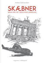 Skæbner – Berlin 1945, Det Tredje Riges undergang af Andreas Skydt Jacobsen